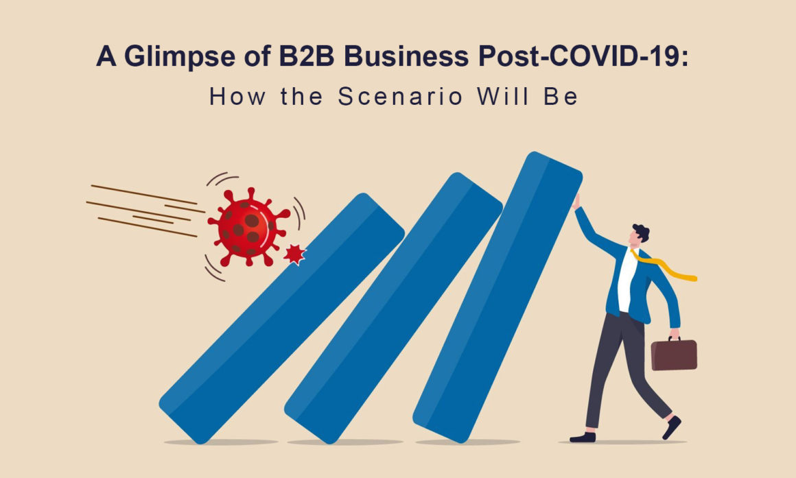 A Glimpse of B2B Business Post-COVID-19: How the Scenario Will Be