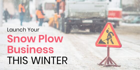 How To Launch a Snow Plow Business This Winter Season? 2 Business ideas and resources for entrepreneurs